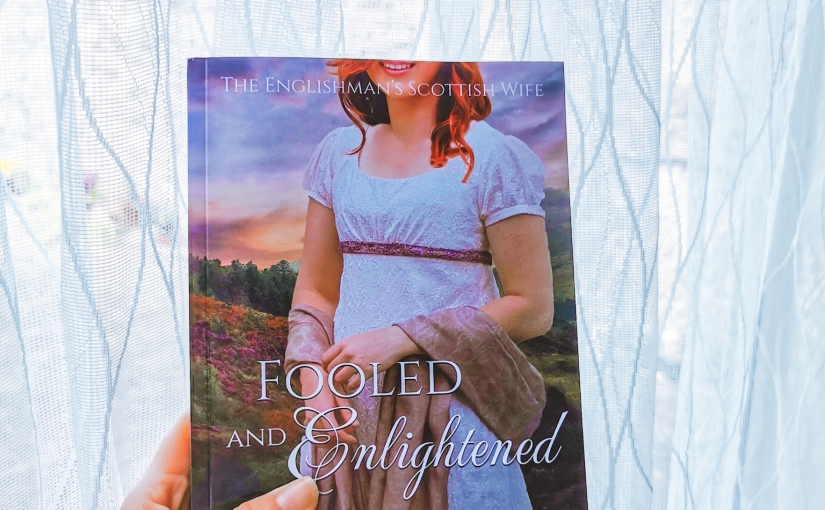 Fooled & Enlightened: The Englishman's Scottish Wife (Love's Second Chance #16) by Bree WolfREVIEW